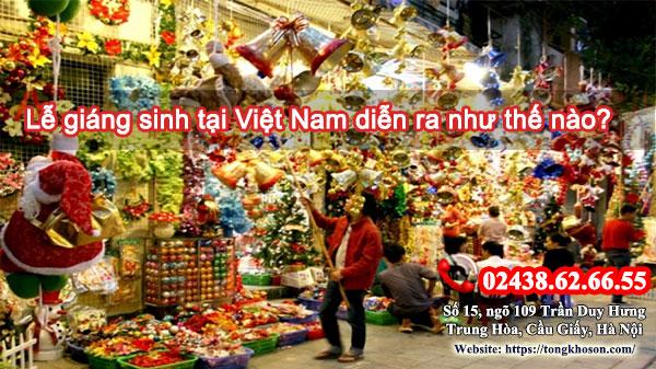 Lễ giáng sinh tại Việt Nam diễn ra như thế nào?