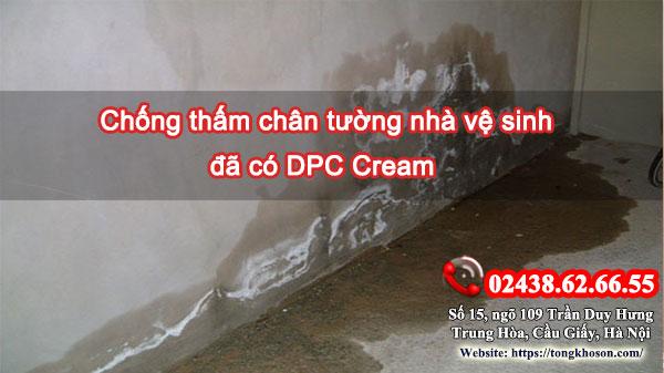 Chống thấm chân tường nhà vệ sinh đã có DPC Cream