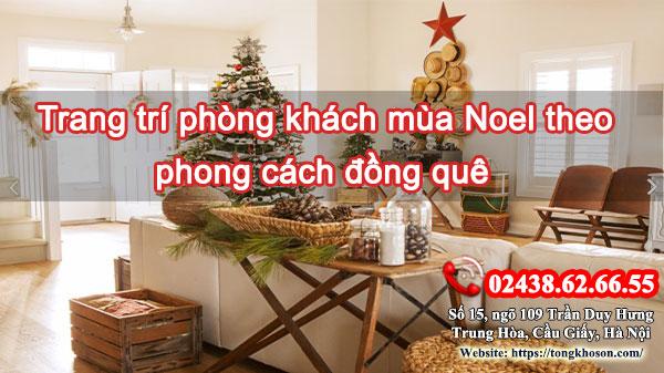 Trang trí phòng khách mùa Noel theo phong cách đồng quê