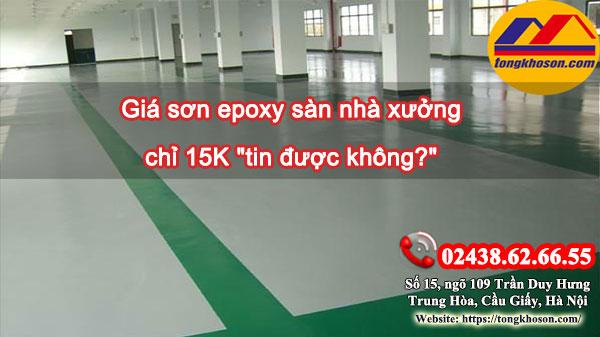 """Giá sơn epoxy sàn nhà xưởng chỉ 15K """"tin được không?"""""""