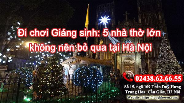 Đi chơi Giáng sinh: 5 nhà thờ lớn không nên bỏ qua tại Hà Nội