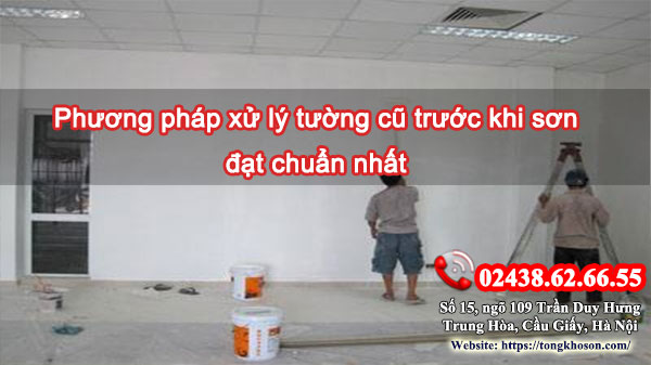 Phương pháp xử lý tường cũ trước khi sơn đạt chuẩn nhất