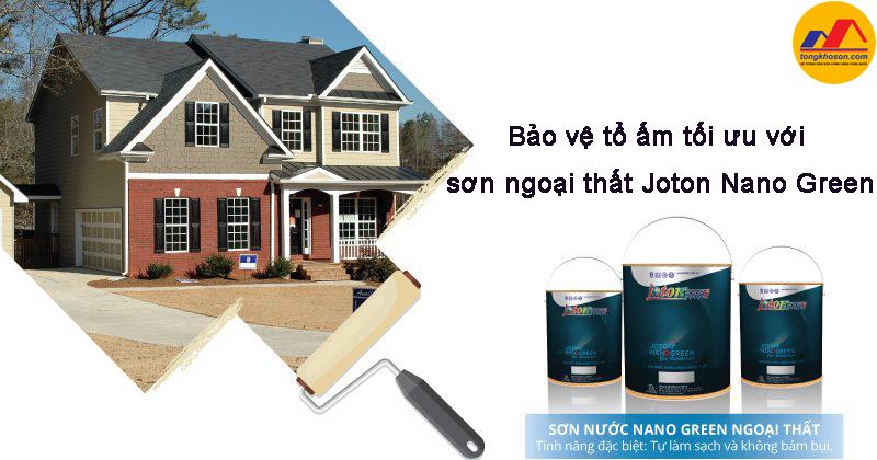 Bảo vệ tổ ấm tối ưu với sơn ngoại thất Joton Nano Green