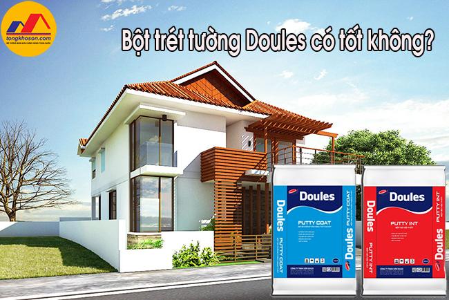 Bột trét tường Doules có tốt không?