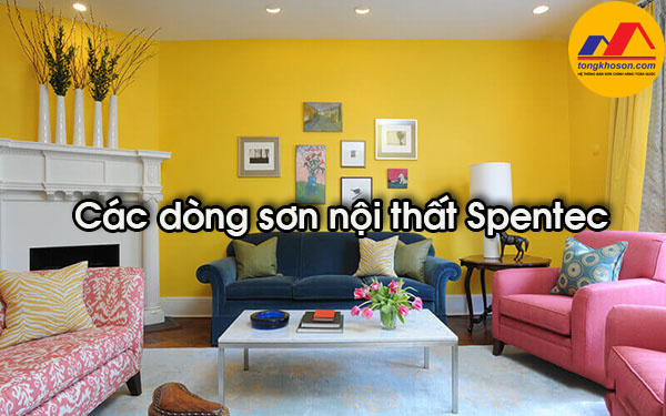 Các dòng sơn nội thất Spentec nổi bật