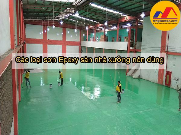 Các loại sơn Epoxy sàn nhà xưởng nên dùng