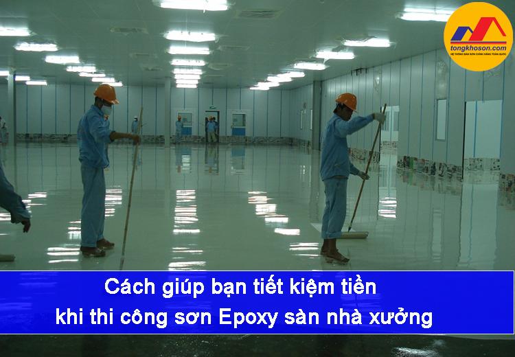 Cách giúp bạn tiết kiệm tiền khi thi công sơn Epoxy sàn nhà xưởng