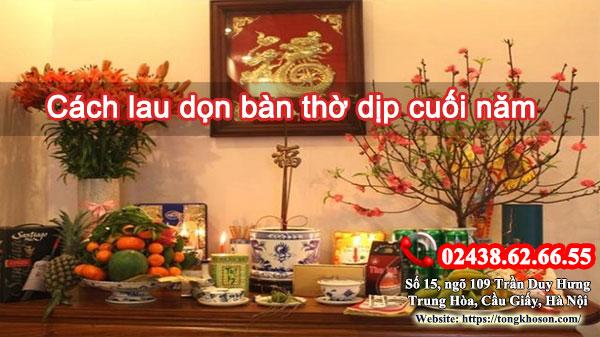 Cách Lau Dọn Bàn Thờ Cuối Năm Để Gia Tiên Phù Hộ Phát Tài, Phát Lộc