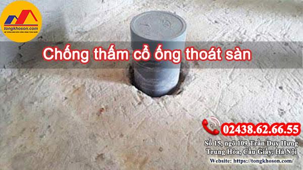 Phương pháp chống thấm cổ ống thoát sàn hiệu quả nhất