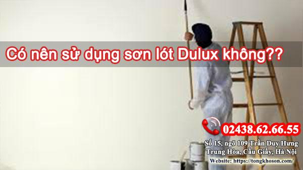 Có nên sử dụng sơn lót Dulux không ??