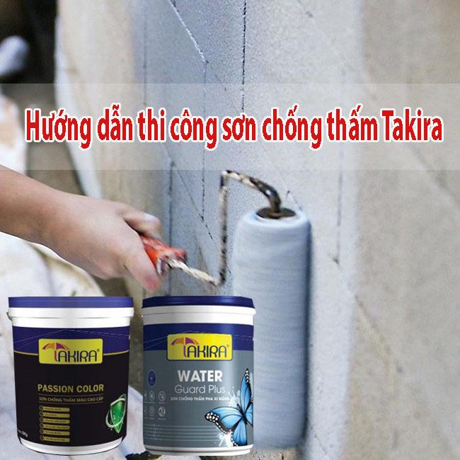 Hướng dẫn thi công sơn chống thấm Takira