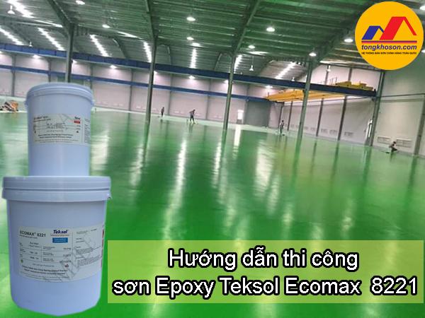 Hướng dẫn thi công sơn Epoxy gốc nước Teksol Ecomax  8221
