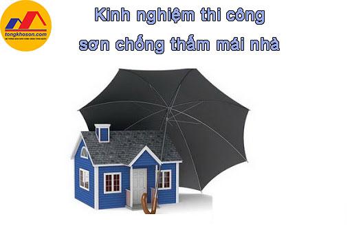 Kinh nghiệm thi công chống thấm cho mái nhà