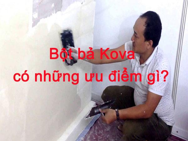 Bột bả Kova có những ưu điểm gì?