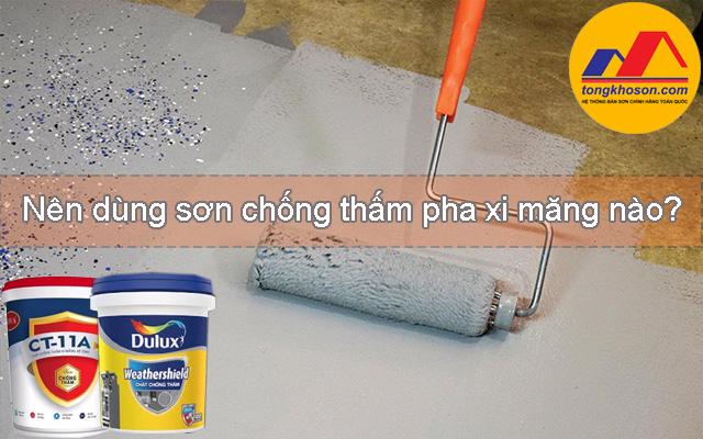 Nên dùng sơn chống thấm pha xi măng nào?