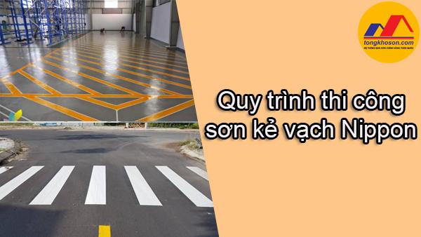 Quy trình thi công sơn kẻ vạch Nippon Reflective Road Line