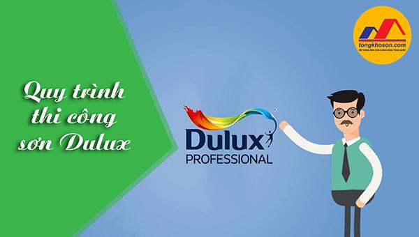 Quy trình thi công sơn Dulux chuẩn xác