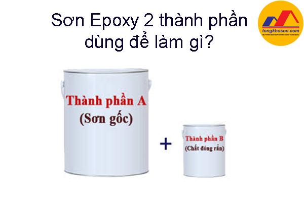 Các loại sơn Epoxy 2 thành phần dùng để làm gì?
