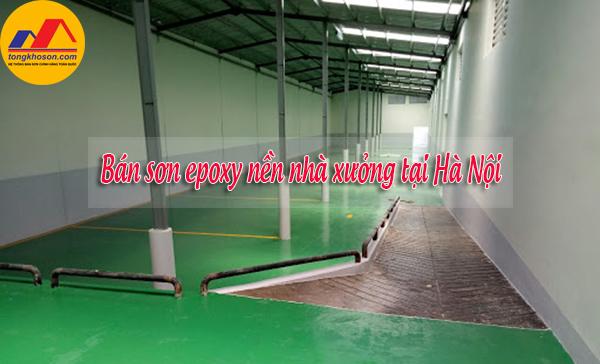Bán sơn epoxy nền nhà xưởng tại Hà Nội bao trọn gói giá rẻ