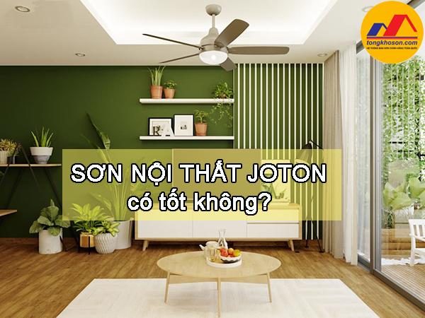 Sơn nội thất Joton có tốt không?