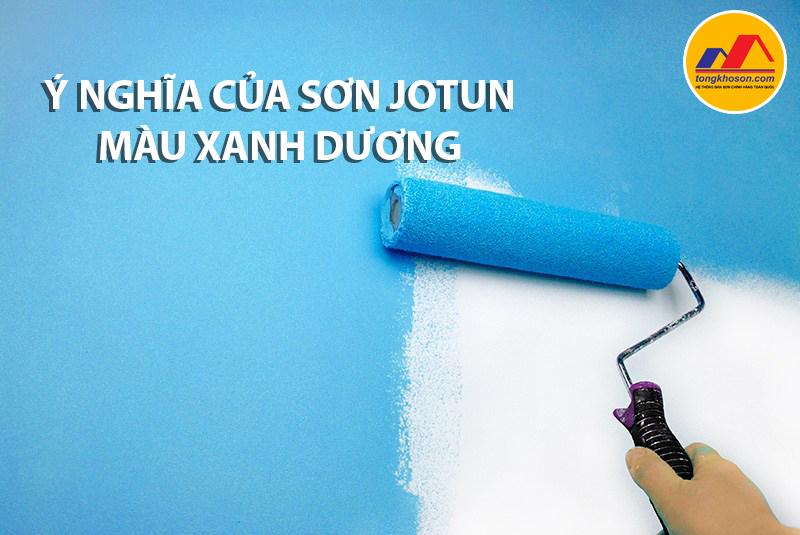 Sơn Jotun màu xanh có ý nghĩa gì?