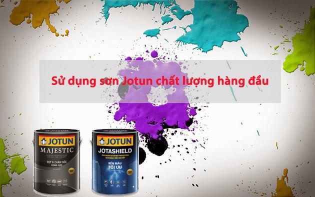 Sử dụng sơn Jotun chất lượng hàng đầu
