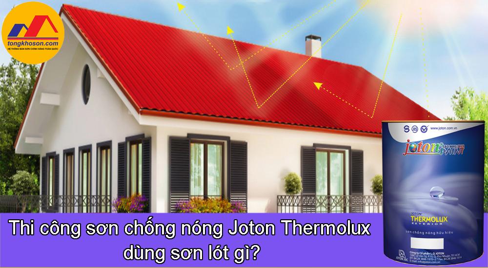 Thi công sơn chống nóng Joton Thermolux dùng sơn lót gì?