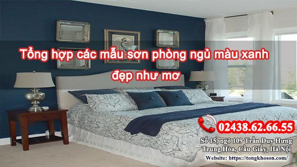 Tổng hợp các mẫu sơn phòng ngủ màu xanh đẹp như mơ